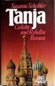 Tanja. Geliebte und Rebellin