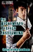 The Alchemist's Perfect Instrument (City Steam: Tales from the Heart of Dormorn Book 1)