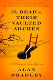 The Dead in Their Vaulted Arches (Flavia de Luce Mystery)
