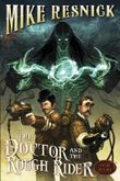 The Doctor and the Rough Rider (Weird West Tale)