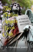 The Fallen Angels Book Club (A Hollis Morgan Mystery 1)