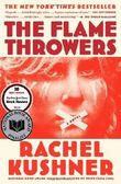 The Flamethrowers by Kushner, Rachel (2014) Paperback
