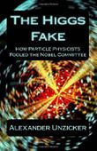 The Higgs Fake: How Particle Physicists Fooled the Nobel Committee