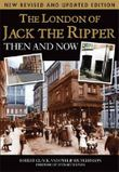 The London of Jack the Ripper: Then and Now 2nd edition