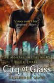 The Mortal Instruments 3: City of Glass: Mortal Instruments, Book 3