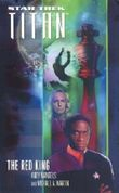 The Red King (Star Trek: Titan) by Mangels, Andy, Martin, Michael A. (2005) Mass Market Paperback