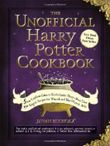 The Unofficial Harry Potter Cookbook: From Cauldron Cakes to Knickerbocker Glory--More Than 150 Magical Recipes for Muggles and Wizards by Bucholz, Dinah (2010) Hardcover