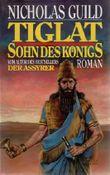 Tiglat Sohn des Königs