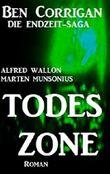 Todeszone (Ben Corrigan - die Endzeit-Saga 1)