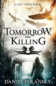Tomorrow, the Killing (Low Town)