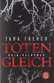 Totengleich: Kriminalroman von Tana French Ausgabe 6 (2010)