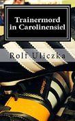 Trainer-Mord in Carolinensiel