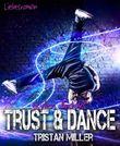 Trust & Dance 1: Tristan Miller