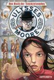 Ulysses Moore - Das Buch der Traumreisenden