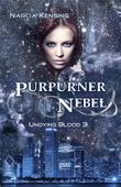 Undying Blood 3 - Purpurner Nebel