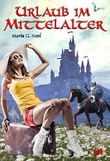 Urlaub im Mittelalter (German Edition)