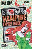 Vampire Expert Guide - Der Liebe auf den Zahn gefühlt