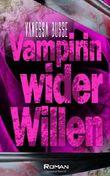 Vampirin wider Willen