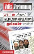 Volksverdummung: Wie wir durch Medienmanipulation gelenkt werden