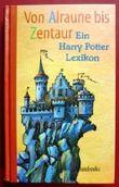 Von Alraune bis Zentaur. Harry Potter Lexikon.