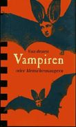 Von denen Vampiren oder Menschensaugern Dichtungen und Dokumente.