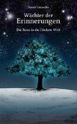 Wächter der Erinnerungen: Die Reise in die Höchste Welt