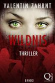 Wildnis: Thriller - Band 3 der Trilogie (Wildnis Thriller)