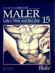 William Blake - das grosse Sammelwerk Maler - Leben, Werk und ihre Zeit - Abschnitt 1: Romantik und Impressionismus - Band 15