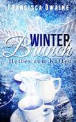 Winterbrunch - Heißes zum Kaffee