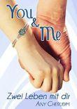 YOU & ME - Zwei Leben mit dir: Teil 1