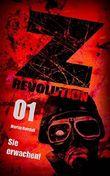 Z Revolution 01: Sie erwachen!: Zombie-Thriller