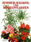 Zimmer-, Balkon- und Kübelpflanzen