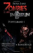 Zombies in Berlin: Doppelband 1