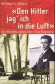 'Den Hitler jag' ich in die Luft'
