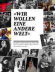 """""""Wir wollen eine andere Welt"""" - Jugend in Deutschland 1900-2010"""