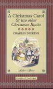 A Christmas Carol and Two Other Christmas Books