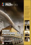 Adobe Photoshop CS3 – Composing und Montage – Edition ProfiFoto