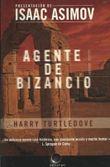 Agente de Bizancio/ Agent of Byzantium