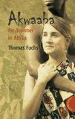 Akwaaba - Ein Sommer in Afrika