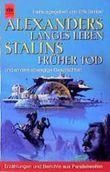 Alexanders langes Leben, Stalins früher Tod und andere abwegige Geschichten. Erzählungen und Berichte aus Parallelwelten.