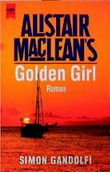Alistair MacLean's Golden Girl.
