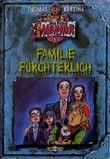 Alle meine Monster 7: Familie Fürchterlich