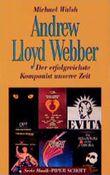 Andrew Lloyd Webber. Der erfolgreichste Komponist unserer Zeit.