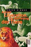Animal Liberation. Die Befreiung des Tieres