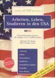 Arbeiten, Leben, Studieren in den USA