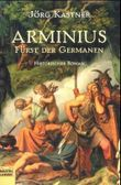 Arminius - Fürst der Germanen