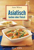 Asiatisch kochen ohne Fleisch. Mini-Kochbücher