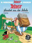 Asterix Band 32 - Asterix plaudert aus der Schule