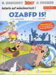 Asterix Mundart, Bd. 44. Ozabfd is! Asterix auf Münchnerisch 1