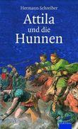 Attila - und die Hunnen